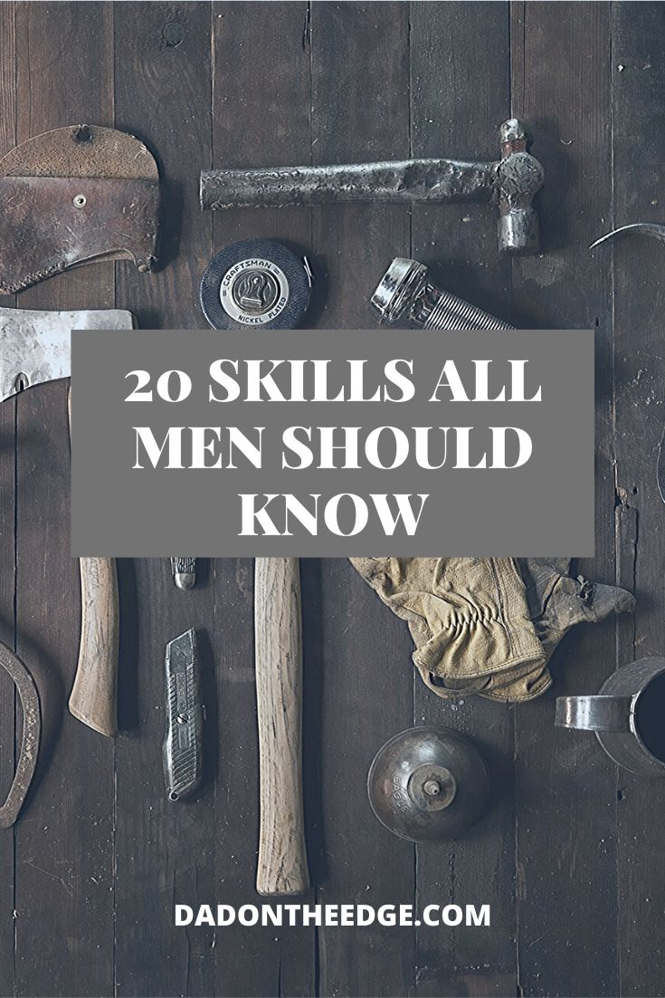 20 Skills All Men Should Know