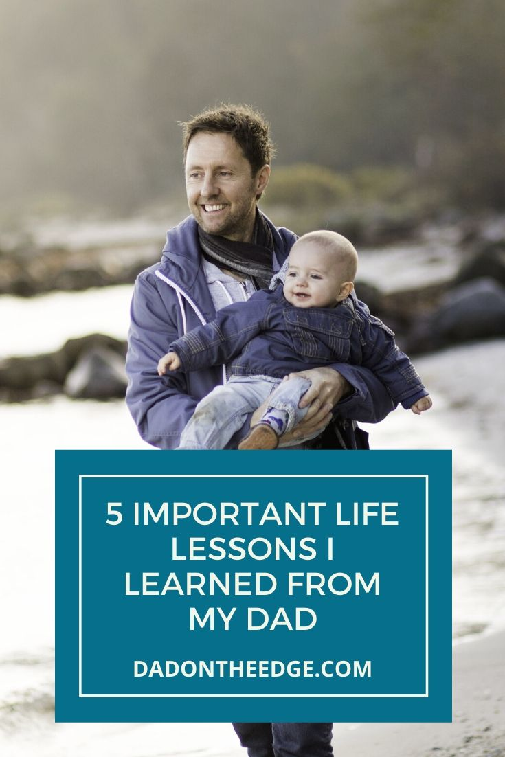 5 Important Life Lessons I Learned From My Dad PIN