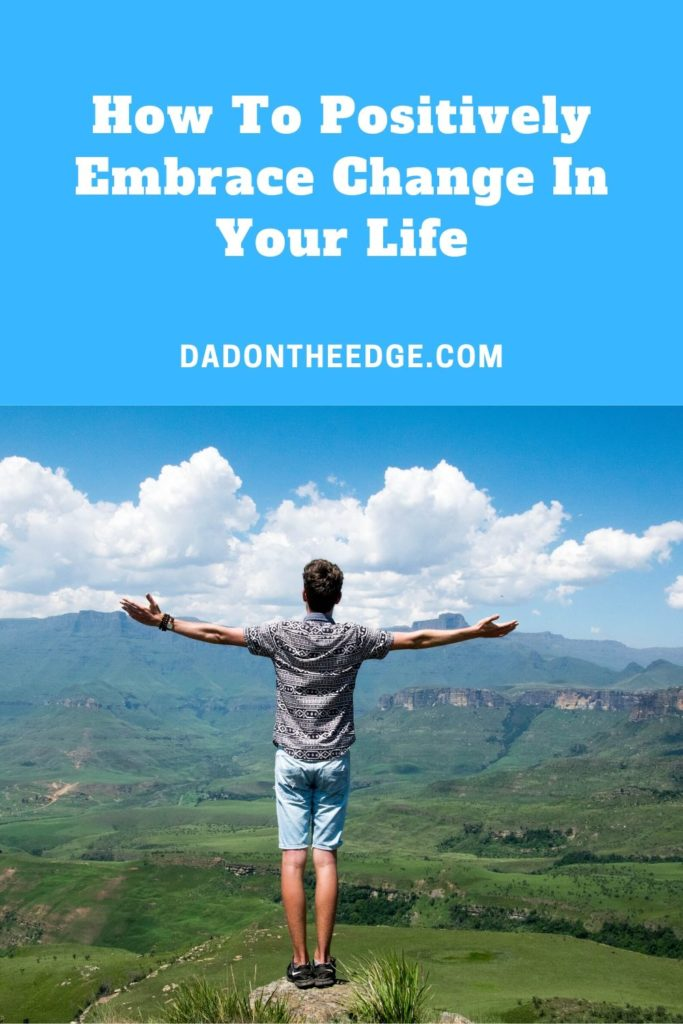 How To Positively Embrace Change In Your Life PIN