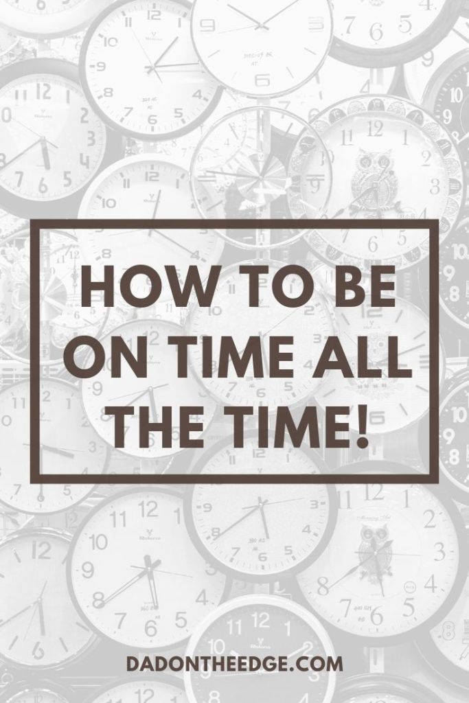 How To be on time all the time! PIN