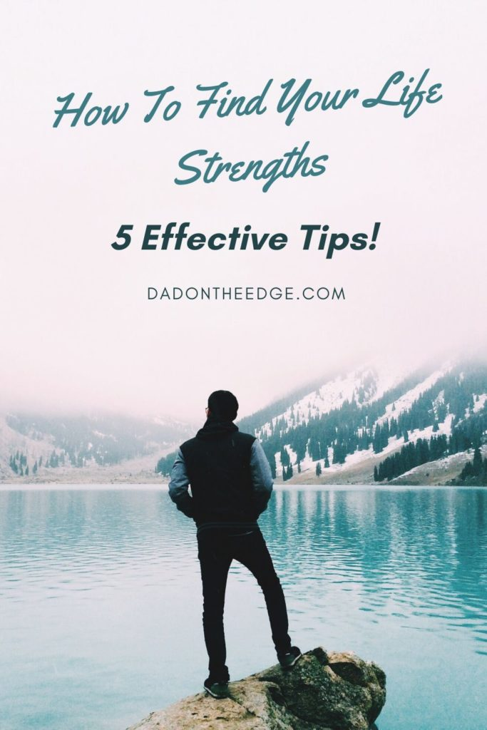How To Find Your Life Strengths_ 5 Effective Tips