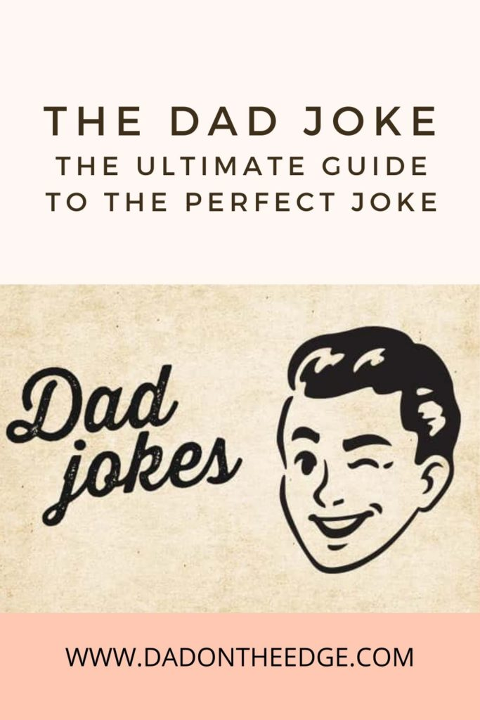 The Dad Joke_ The Ultimate Guide To The Perfect Joke