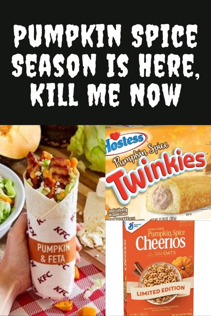 Pumpkin Spice Season Is Here, Kill Me Now