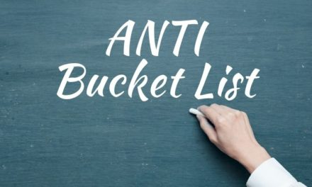 The Anti-Bucket List: 10 Things I Never Need To Do