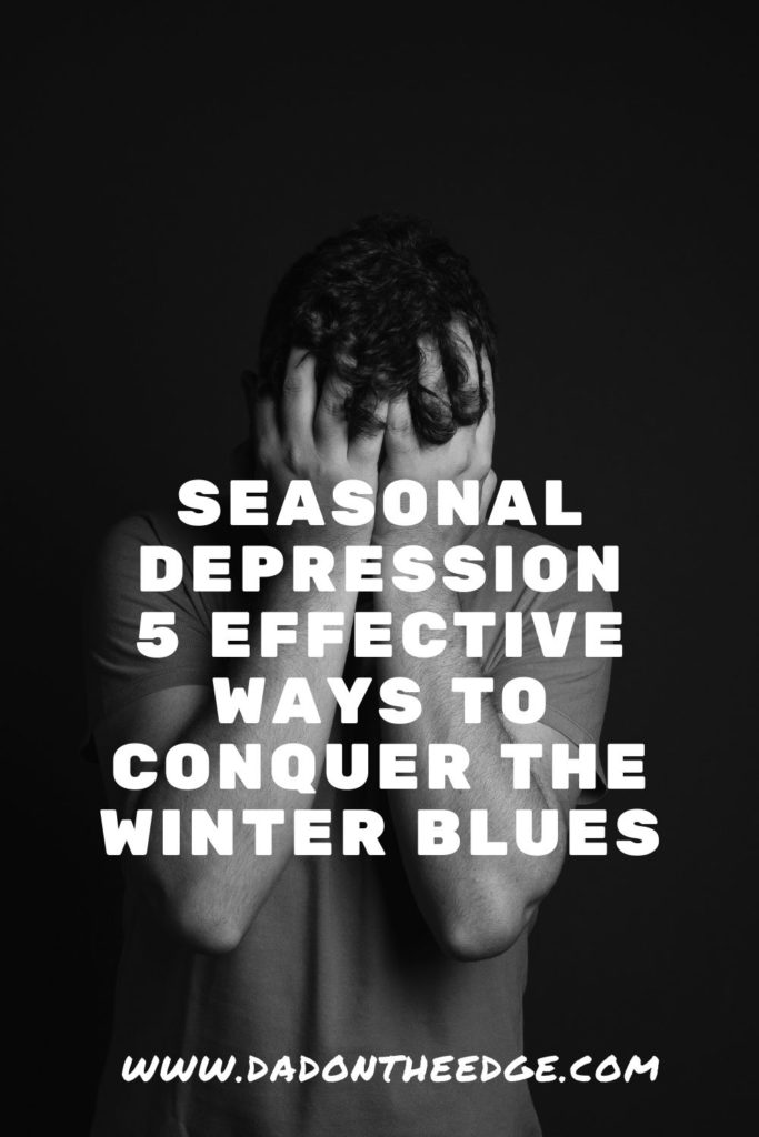 Seasonal Depression_ 5 Effective Ways to Conquer The Winter Blues